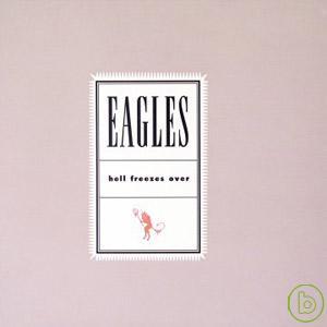 老鷹合唱團 / 永遠不可能的事(Eagles / Hell Freezes Over)