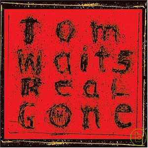 Tom Waits / Real Gone