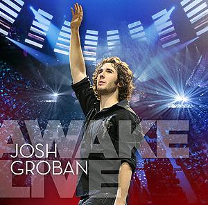 喬許葛洛班 / 愛‧醒了 世界巡迴演唱會 DVD / CD 影音實錄 Josh Groban / Awake Live (DVD+CD)