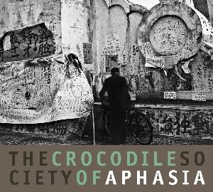 Aphasia / The Crocodile Society of Aphasia