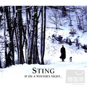 史汀 / 冬夜傳說 限量進口版(CD+DVD)(Sting / If On A Winter's Night (CD+DVD))