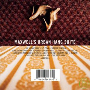 麥斯威爾 / 麥斯威爾的靈魂音樂組曲 Maxwell / Maxwell's Urban Hang Suite