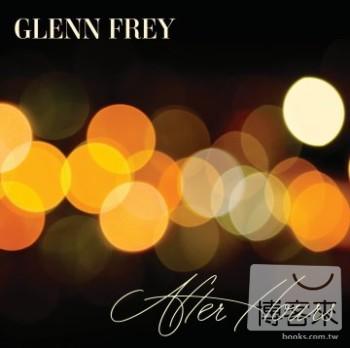 老鷹之格林佛萊 / 溫柔時光【加值盤】(Glenn Frey / After Hours [Deluxe Version])