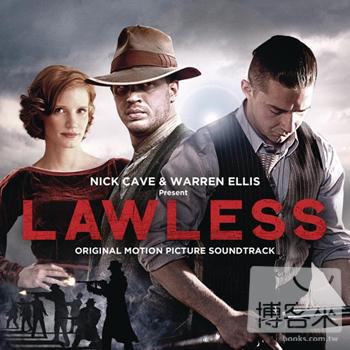 電影原聲帶 / 尼克.凱夫&華倫.艾利斯 - 野蠻正義(O.S.T. / Nick Cave&Warren Ellis - Lawless)