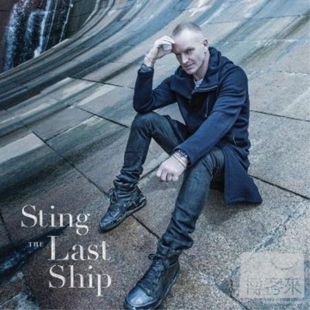 史汀 / 最後方舟【2CD限定盤】(Sting / The Last Ship [Deluxe Edition])