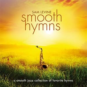 Sam Levine / Smooth Hymns