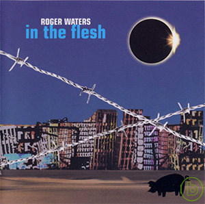 羅傑華特斯 / 超臨場感:演唱會實況 2CD Roger Waters / In The Flesh Live