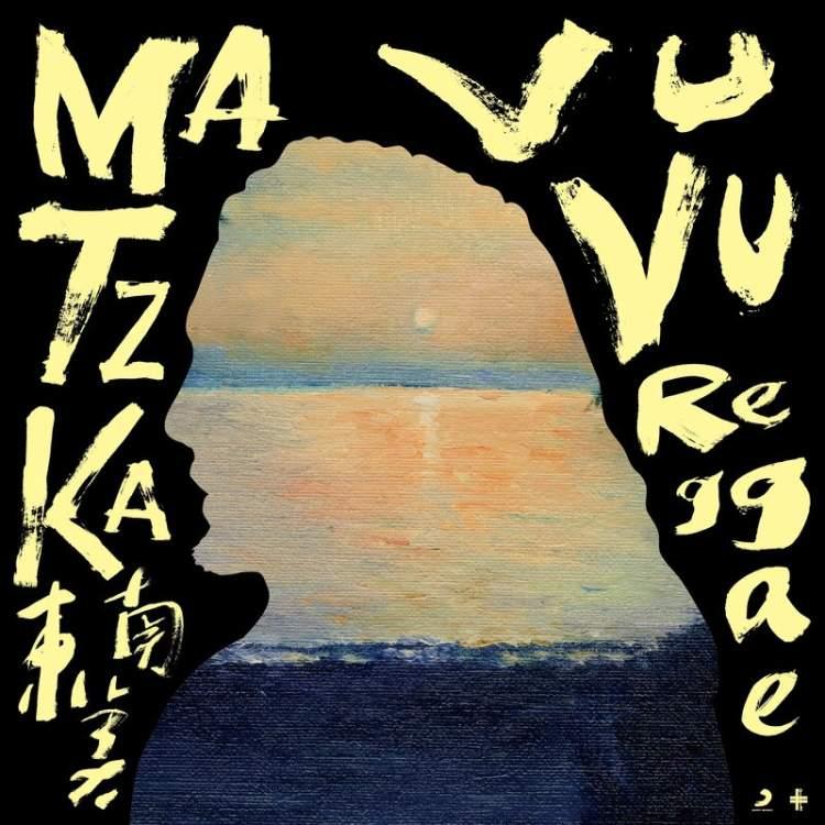 Matzka / 東南美 Vu Vu Reggae