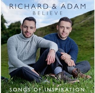 Richard & Adam / Believe - Songs of Inspiration