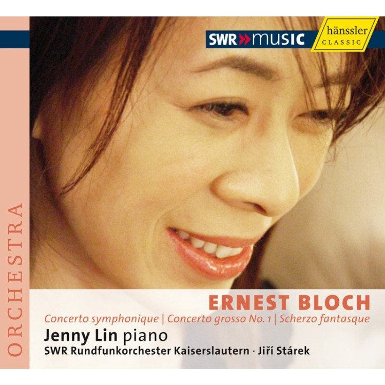 Ernest Bloch Concerto symphonique, Concerto grosso No. 1 & Scherzo fantasque / Jenny Lin, piano