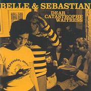Belle And Sebastian / Dear Catastrophe Waitress