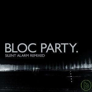 Bloc Party / Silent Alarm Remixed