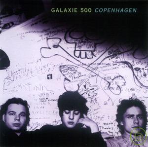 Galaxie 500 / Copenhagen
