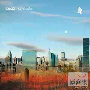 Tosca / No Hassle