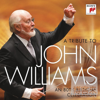 約翰.威廉斯-八十歲生日慶賀專輯(V.A. / A tribute to John Williams-An 80th birthday celebration)