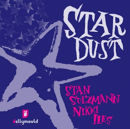 Stan Sulzmann / Nikki Iles / Stardust