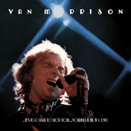 范莫里森 / 不羈之夜 現場實況珍稀典藏版 (3CD+DVD)(Van Morrison / ..It's Too Late To Stop Now…Volumes II, III, IV & DVD