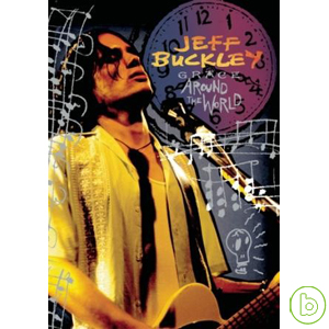 傑夫巴克利 / 恩典的世界之旅 限量珍藏版(2DVD+CD)(Jeff Buckley / Grace Around the World Limited Deluxe Edition (2DVD+CD