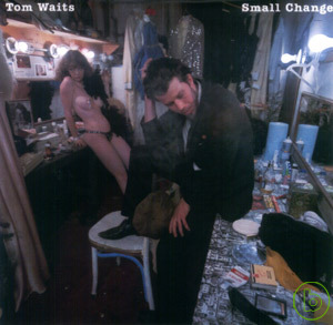 湯姆威茲 / 小改變(Tom Waits / Small Change)