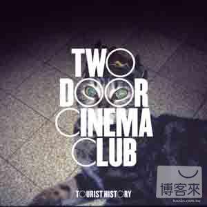 雙門電影俱樂部 / 旅者秘史(Two Door Cinema Club / Tourist History)