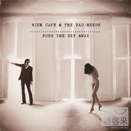 尼克凱夫與壞種子樂團 / 推離穹蒼(Nick Cave & Bad Seeds / Push The Sky Away)