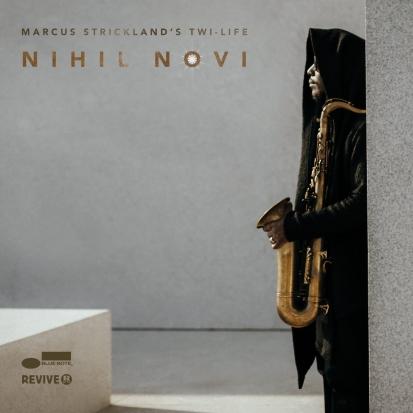 Marcus Strickland's Twi-Life / Nihil Novi