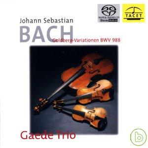 蓋德三重奏 / 巴哈:郭德堡變奏曲(SACD) Gaede Trio / J.S Bach-Goldberg variationen(SACD)