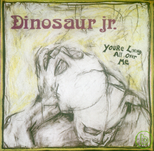 Dinosaur Jr. / You're Living All Over Me (Remastered)