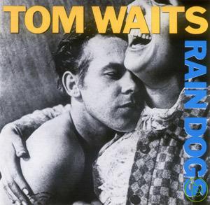 Tom Waits / Rain Dogs