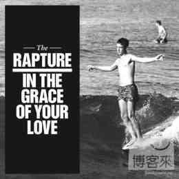The Rapture / In the Grace of Your Love