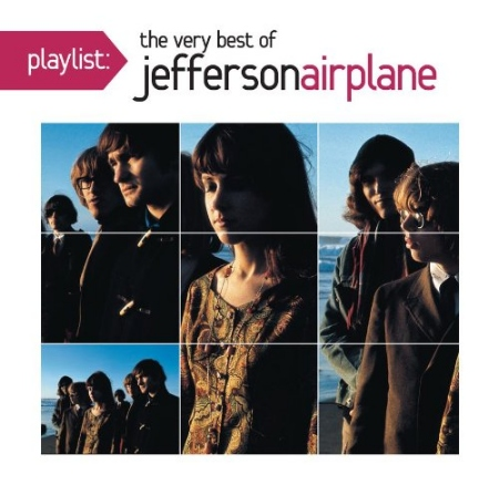 傑佛遜飛船合唱團 / 經典金曲精選(Jefferson Airplane / Playlist: The Very Best of Jefferson Airplane)