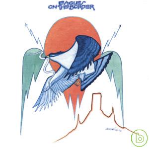 老鷹合唱團 / 在邊界上(Eagles / On The Border)