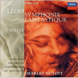 白遼士:幻想交響曲、雷里奧、崔斯提亞(2CDs) / 杜特華(指揮)蒙特利爾交響樂團(Berlioz: Symphonie Fantastique, Lelio, ou Le Retour a la