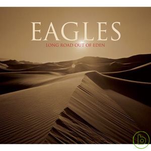 老鷹合唱團 / 遠離伊甸園 (2CD)(Eagles / Long Road Out Of Eden (2CD))
