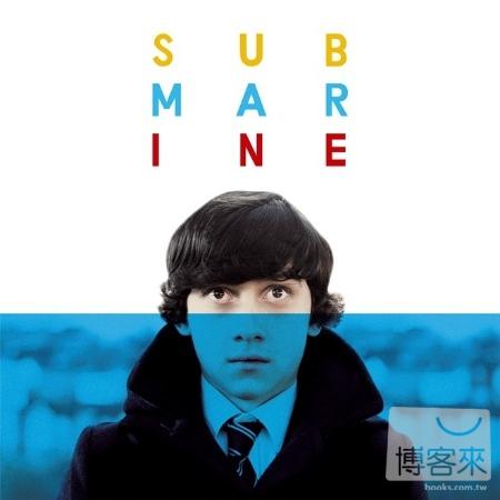 原聲帶 / 北極潑猴之艾力克斯 - 初戀潛水艇(O.S.T. / Alex Turner - Submarine)