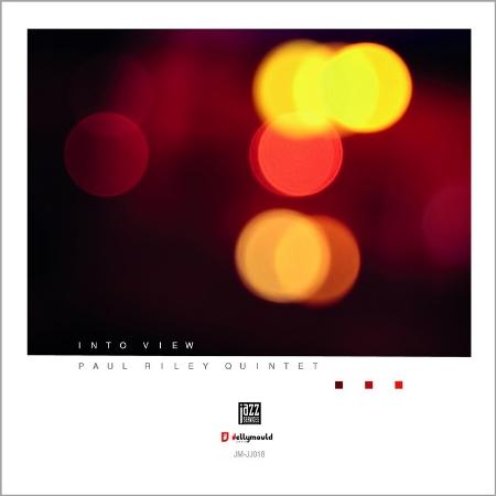 Paul Riley Quintet / Into View