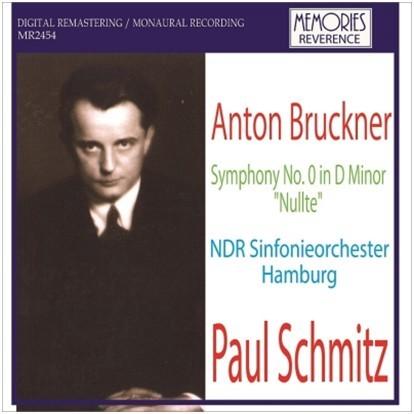 Schmitz conducts Bruckner symphony No.0 / Paul Schmitz