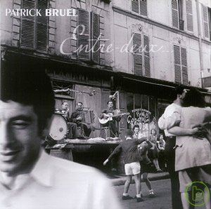 派屈克布乃爾 / 兩者之間 Patrick Bruel / Entre-Deux