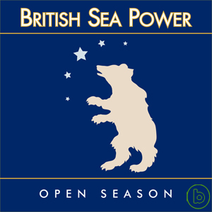British Sea Power / Open Season