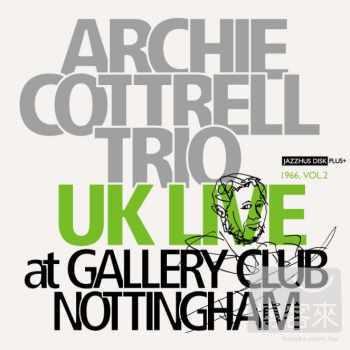 英國現場:1966年,第二輯 (日本紙盒限定版) Archie Cottrell Trio / UK LIVE: At Gallery Club Norttingham 1966, Vol.2 (plus+)