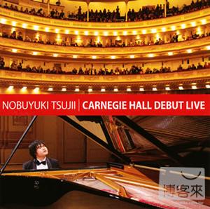 辻井伸行 / 卡內基音樂廳初演會 Nobuyuki Tsujii / Carnegie Hall Debut Live