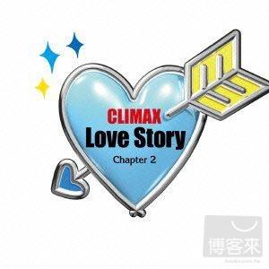 合輯 / CLIMAX -Love Story- 第二章 (日本進口初回限定版, 2CD)
