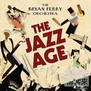 布萊恩費瑞管弦樂團 / 爵士年代(The Bryan Ferry Orchestra / The Jazz Age)