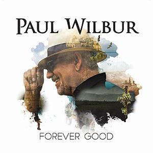 Paul Wilbur / Forever Good