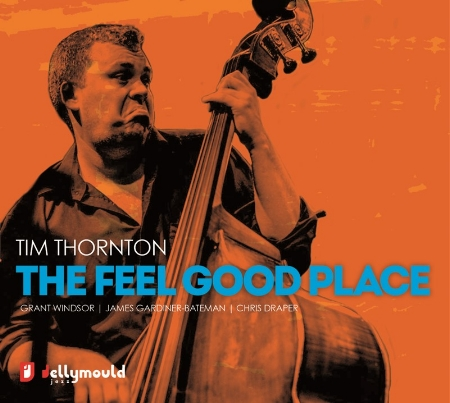 Tim Thornton / The Feel Good Place