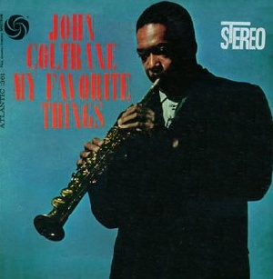 John Coltrane / My Favorite Thing