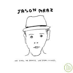 Jason Mraz / We Sing.We Dance.We Steal Things