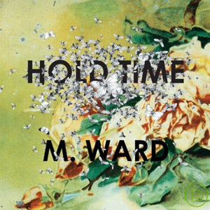 M. Ward / Hold Time