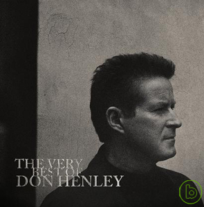 唐亨利 / 不可能的精選【CD+DVD限量珍藏盤】(Don Henley / The Very Best Of [Ltd Deluxe Version])