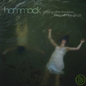 Hammock / Chasing after Shadows… Living with the ghosts